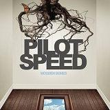 Wooden Bones Lyrics Pilot Speed