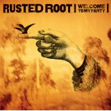 Welcome To My Party Lyrics Rusted Root