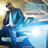 Refueled Lyrics Slim