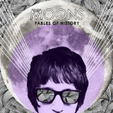 Fables of History Lyrics The Moons