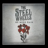 No More Rain Lyrics The Steel Wheels