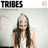 We Were The Children Lyrics Tribes