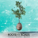 Roots and Roads Lyrics Yossi Sassi Band