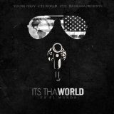 It's Tha World Lyrics Young Jeezy
