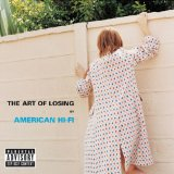 The Art of Losing Lyrics American Hi-fi