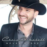 Never Regret Lyrics Craig Campbell
