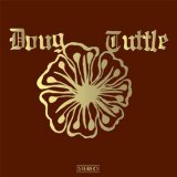 Doug Tuttle Lyrics Doug Tuttle