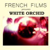 White Orchid Lyrics French Films