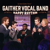 Happy Rhythm Lyrics Gaither Vocal Band