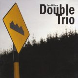 Double Trio Lyrics Ian Wilson