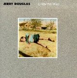 Under the Wire Lyrics Jerry Douglas