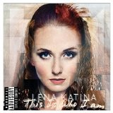 This Is Who I Am Lyrics Lena Katina