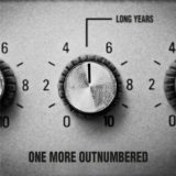 LONG YEARS Lyrics ONE MORE OUTNUMBERED