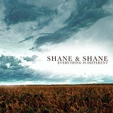 Everything Is Different Lyrics Shane & Shane