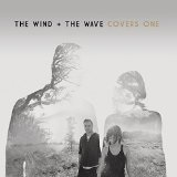 Covers One Lyrics The Wind and The Wave
