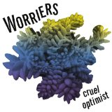 Cruel Optimist Lyrics Worriers