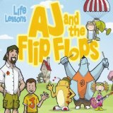 Life Lessons Lyrics Aj and the Flip Flops