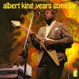 Years Gone By Lyrics Albert King