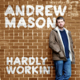Hardly Workin' Lyrics Andrew Mason