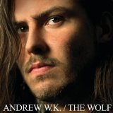The Wolf Lyrics Andrew W.K.