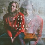 Fall Together Again Lyrics Andy Burrows