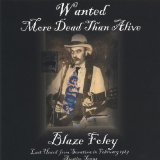 Wanted More Dead Than Alive Lyrics Blaze Foley