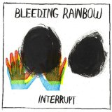 Interrupt Lyrics Bleeding Rainbow