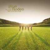 The Things We Left Behind Lyrics Blue Rodeo