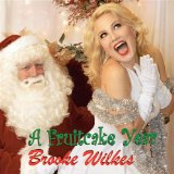 A Fruitcake Year Lyrics Brooke Wilkes
