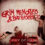 Grim Memories & Bad Flashbacks Lyrics Cry of Pain