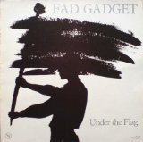 Under The Flag Lyrics Fad Gadget