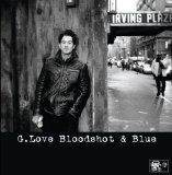 Bloodshot and Blue Lyrics G. Love
