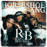 R&B (Rap & Bitches) [Mixtape] Lyrics Horseshoe G.A.N.G.