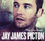 Play It By Heart Lyrics Jay James Picton