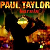 Burnin' Lyrics Paul Taylor