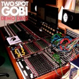 Demo Days Lyrics Two Spot Gobi