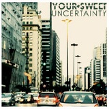 Your Sweet Uncertainty II (EP) Lyrics Your Sweet Uncertainty