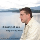 Just Thinking of You Lyrics Clay Bailey