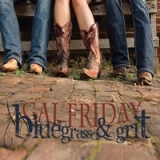 Bluegrass & Grit Lyrics Galfriday