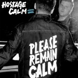 Please Remain Calm Lyrics Hostage Calm