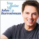 You Raise Me Up Lyrics John Barrowman