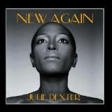 New Again Lyrics Julie Dexter