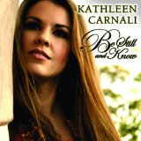 Be Still and Know Lyrics Kathleen Carnali