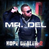 Hope Dealer 2 Lyrics Mr. Del
