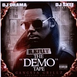 The Demo Tape (Mixtape) Lyrics R. Kelly