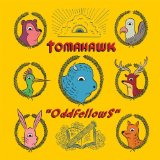 Oddfellows Lyrics Tomahawk