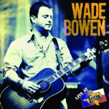 Live At Billy Bob's Texas Lyrics Wade Bowen