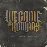 Mis//Understanding (Single) Lyrics We Came As Romans
