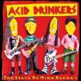 The State of Mind Report Lyrics Acid Drinkers