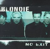 No Exit Lyrics Blondie